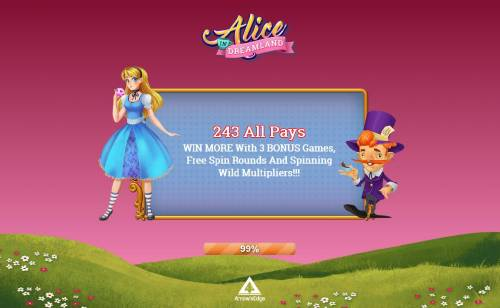 Alice in Dreamland Review Slots 243 All Pays - Win more with 3 Bonus games, Free Spins Rounds and Spinning Wild Multipliers!