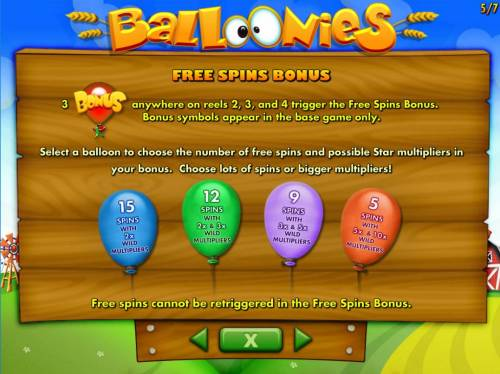 Balloonies Farm Review Slots 3 Bonus symbols anywhere on reels 2, 3 and 4 trigger the Free Spins Bonus.