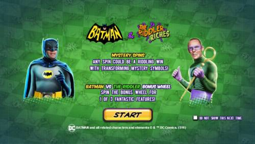 Batman and The Riddler Riches Review Slots Game features include: Mystery Spins - Any spin could be a riddling win with transforming mystery symbols! Batman vs The Riddler Bonus Wheel - Spin the bonus wheel for 1 of 3 fantastic prizes.