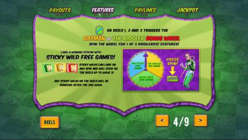 Batman and The Riddler Riches Review Slots Bonus symbol on reels 1, 2 and 3 triggers the Batman vs The Riddler Bonus Wheel. Spin the wheel to win 1 of 3 prizes.