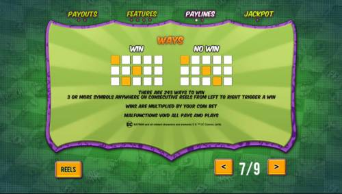 Batman and The Riddler Riches Review Slots There are 243 ways to win. 3 or more symbols anywhere on consecutive reels from left to right trigger a win.
