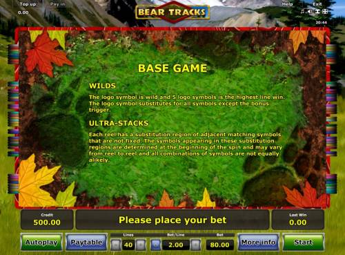 Bear Tracks Review Slots The logo symbols is wild and 5 logo symbols is the highest line win. The logo symbol substitutes for all symbols except the bonus trigger. Each reel has a substitution region of adjacent matching symbols that are not fixed. The symbols appearing in these