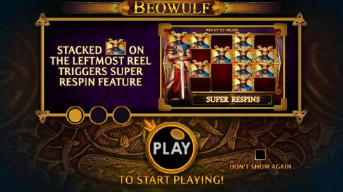 Beowulf Review Slots Stacked Beowulf on the leftmost reel triggers Super Respin feature.