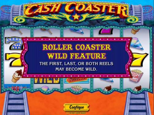 Cash Coaster Review Slots Roller Coaster Wild Feature - The first, last or both reels may become wild.