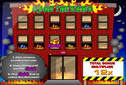Cash Inferno Review Slots click windows to collect bonuses, keep clicking until you find FINISH
