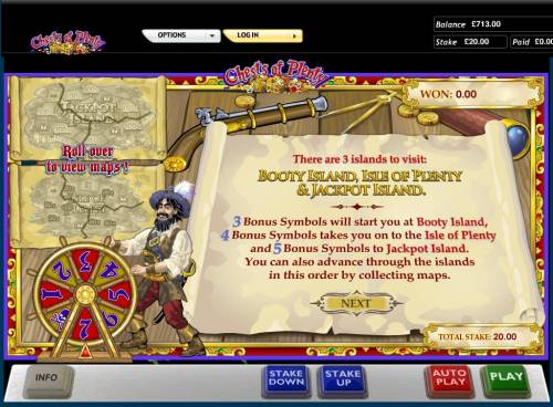 Chests of Plenty Review Slots There are 3 islands to visit. Booty Island, Isle of Plenty and Jackpot Island.
