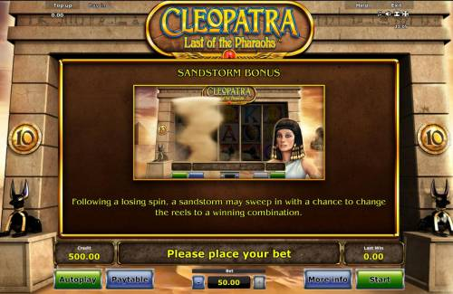 Cleopatra Last of the Pharaohs Review Slots Sandstorm Bonus - Following a losing spin, a sandstorm may sweep in with a chance to change the reels to a winning combination.
