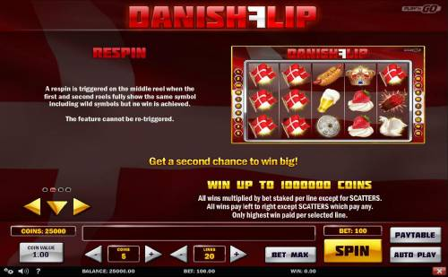 Danish Flip Review Slots A respin is triggered on the middle reel when the first and second reels fully show the same symbol including wild symbols but no win is achieved!