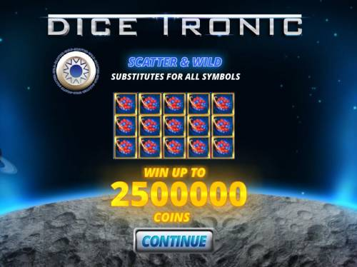Dice Tronic Review Slots Scatter and Wild substitutes for all symbols. Win up to 2500000 coins!