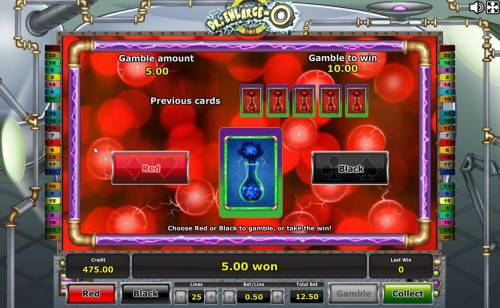 Dr. Enlarge-O Review Slots Gamble feature game board available after every winning spin. Select the correct color of the next car drawn for a chance to increase your winnings.