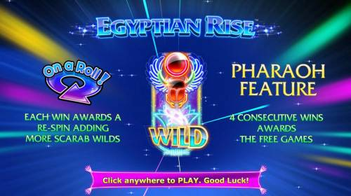 Egyptian Rise Review Slots On A Roll - Each win awards a re-spin adding more scarab wilds. Pharaoh Feature - 4 consecutive wins awards the Free Games!