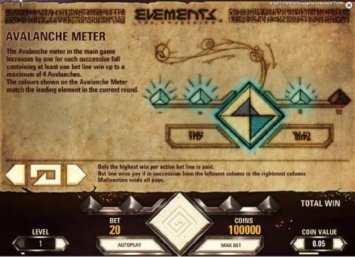 Elements The Awakening Review Slots the avalanche meter in the main game increases by one for each successive fall containing at least one bet line win up to a maiximum of 4 avalanches