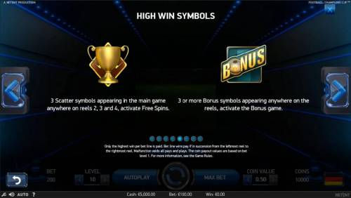 Football Champions Cup Review Slots 3 scatter symbols appearing in the main game anywhere on reels 2, 3 an 4, activate Free Spins. 3 or more bonus symbols appearing anywhere on the reels, activate the bonus game.