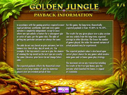 Golden Jungle Review Slots Payback Information - Theoretical return To Player is from 92.80% to 96.20%. The maximum win on any transaction is capped at 250,000.