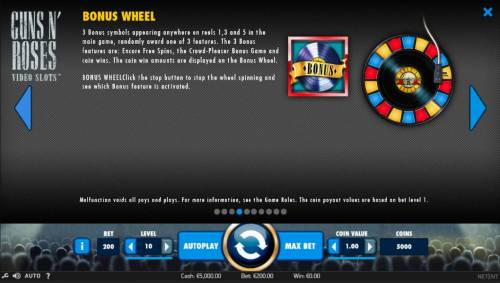 Guns N' Roses Review Slots 3 Bonus symbols appearing anywhere on reels 1, 3 and 5 in the main game, randomly award one of 3 features. The 3 Bonus features are: Encore Free Spins, The Crowd-Pleaser Bonus Game and coin wins.
