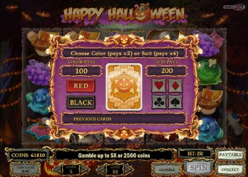 Happy Halloween Review Slots Gamble feature is available after each winning spin. Choose color (pays x2) or suit (pays x4) to play.
