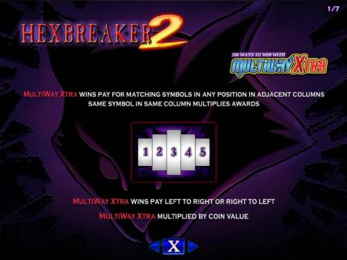 Hex Breaker 2 Review Slots Multiway Xtra wins pay for any matching symbols in any position inadjacent columns. Same symbol in same column multiplies awards. Multiway Xtra wins pay left to right and right to left. Multi Way multiplied by coin value.