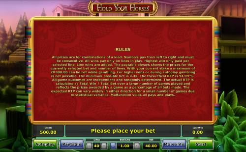 Hold Your Horses Review Slots General Game Rules. The theoretical RTP for this game is 94.99%