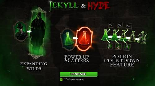Jekyll & Hyde Review Slots Game features include: Expanding Wilds, Power Up Scatters and Potion Countdown Feature.