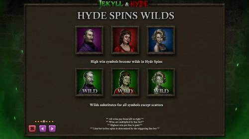Jekyll & Hyde Review Slots Hyde Spins Wilds - Hig win symbols become wilds in Hyde Spins.