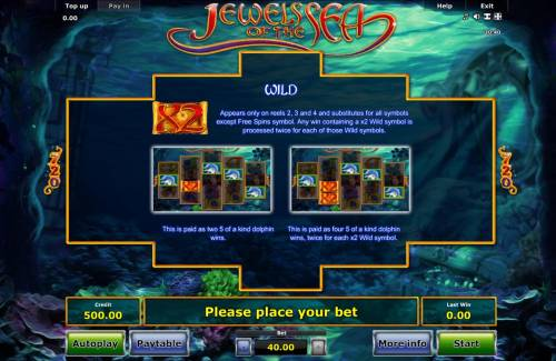 Jewels of the Sea Review Slots Wild appears only on reels 2, 3 and 4 and substitutes for all symbols except free spins symbol. Any win containing a x2 wild symbol is processed twice for each of those wild symbols.