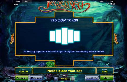 Jewels of the Sea Review Slots 720 Ways to Win - All wins pay anyhwere in view left to right on adjacent reels starting with the left reel.