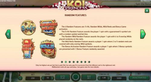 Koi Princess Review Slots Random Features - The 4 random features are: 5-Hit, Random Wilds, Wild Reels and Bonus Game Activation.