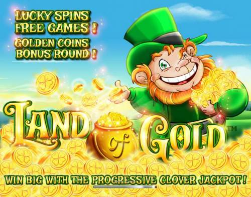 Land of Gold Review Slots Game features include: Lucky Spins Free Games and Gloden Coins Bonus Round.
