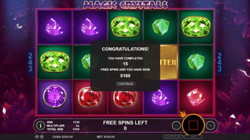 Magic Crystals Review Slots After playing 15 free spins, total payout is 5,160 coins.