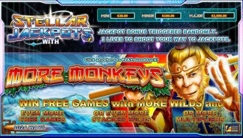More Monkeys Review Slots Win freegames with more wilds. Even more free games or even more stacked wilds or more multipliers. Stellar Jackpot bonus triggered randomly.