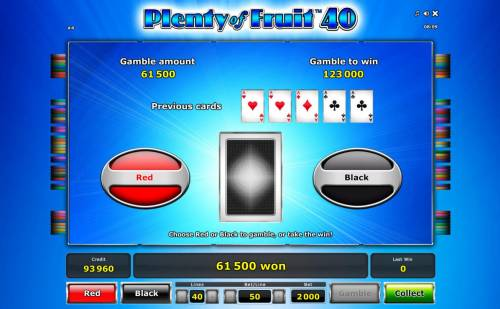 Plenty of Fruit 40 Review Slots Gamble Feature Rules - The feature is available after each winning spin. Last win amount becomes your stake in the Gamble game. Your goal is to guess the color of the next card.
