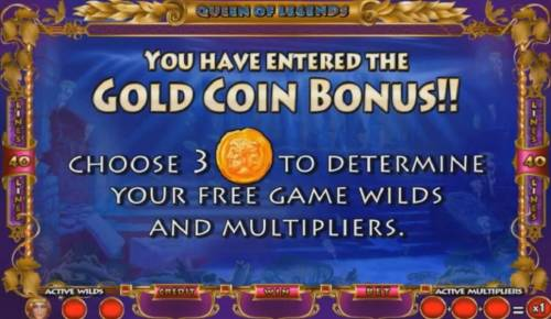 Queen of Legends Review Slots Entering the Gold Coin Bonus, Choose 3 gold coins to determine your free game wilds and multipliers.