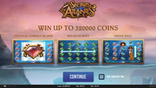 Secrets of Atlantis Review Slots Win up to 320,000 coins! Features include Colossal Symbols Re-Spin, Win Both Ways and Nudge Wild!