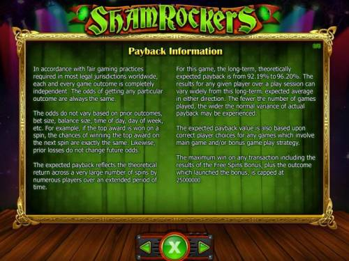 Shamrockers Eire To Rock Review Slots Payback Information - Theoretical return To Player -s from 92.19% to 96.20%. The maximum win on any transaction is capped at 250,000.
