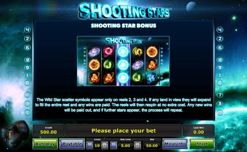 Shooting Stars Review Slots Shooting Star Bonus - The Wild Star symbols appear only on reels 2, 3 and 4. If any land in view they will expand to fill the entire reel and any wins are paid.