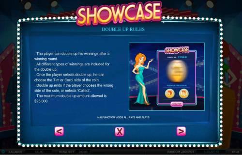 Showcase Review Slots Double Up Feature is a available after every winning spin. Select either Cleopatra or the Mummy for a chance to doudle your winnings.