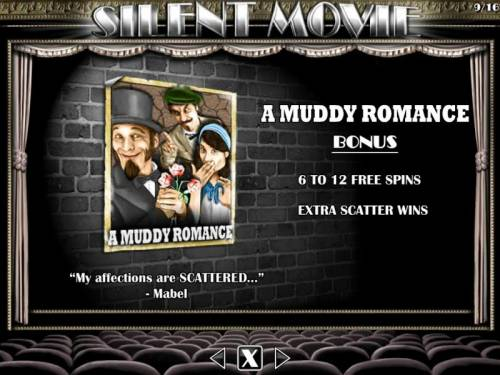 Silent Movie Review Slots A Muddy Romance Bonus - 6 to 12 free spins with extra scatter wins.