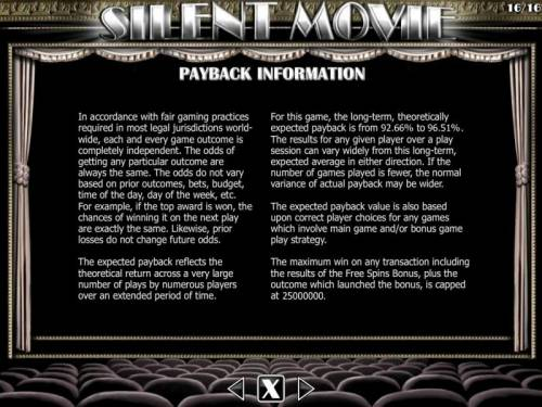 Silent Movie Review Slots Payback Information - Theoretical return To Player is from 92.66% to 96.51%. The maximum win on any transaction is capped at 250,000.