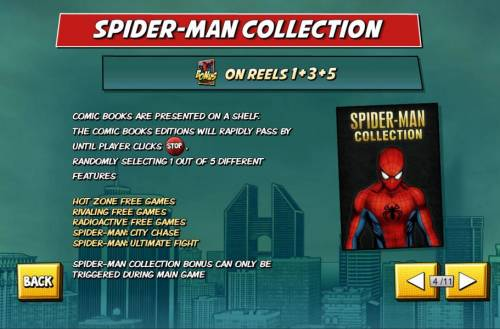 Spider-Man Review Slots Spider-Man Collection - Triggered by bonus symbol on reels 1, 3 and 5.
