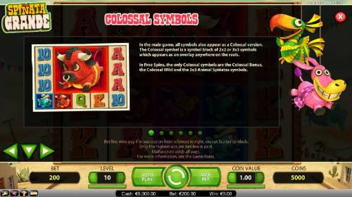 Spinata Grande Review Slots Colossal Symbols - In the main game, all symbols also appear as a colossal version. The colossal symbol is a symbol block of 2x2 or 3x3 symbols which appears as an overlay anywhere on the reels