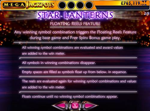 Star Lanterns Mega Jackpots Review Slots Floating Reels feature - Any winning symbol combination triggers the Floating Reels feature during regular and Free Spins Bonus game play.