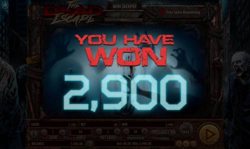 The Dead Escape Review Slots Free Spins bonus play awards a 2900 coin jackpot win