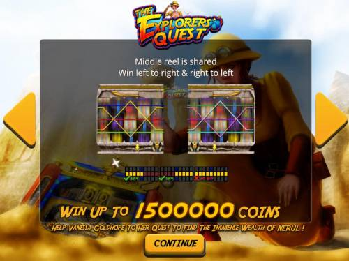 The Explorers' Quest Review Slots Middle reel is shared win left to right and right to left. Win up to 1500000 coins.