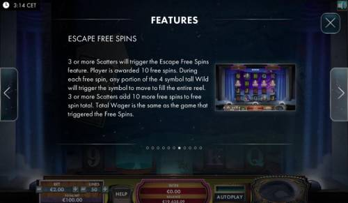 The Great Escape Artist Review Slots Escape Free Spins are triggered by 3 or more scatter symbols. Player is awarded 10 free spins.