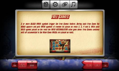 The Ninja Review Slots Three or more Black Ninja symbols trigger the free games features.