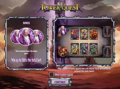 Tower Quest Review Slots Win up to 500x the total bet with the Bonus Game. Play a game of cards against the evil wizrad. try to defeat him to conquer the dark tower.