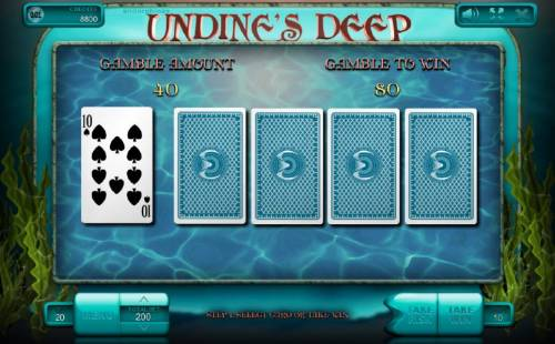 Undine's Deep Review Slots Gamble Feature - Select from one of four cards to beat the dealers card on the far left.