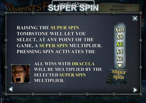 Vampires Feast Super Spin Review Slots Raising the Super Spin tombstone will let you select, at any point of the game, a super spin multiplier.