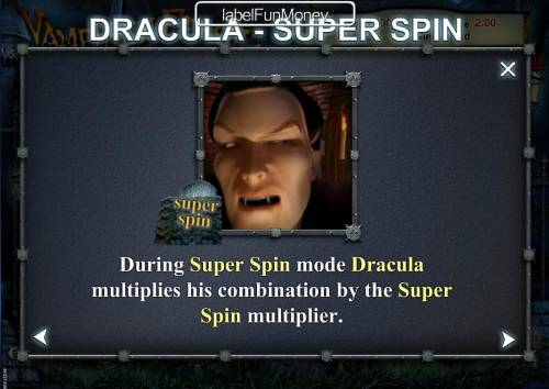 Vampires Feast Super Spin Review Slots During Super Spin mode Dracula multiplies his combination by the Super Spin multiplier.