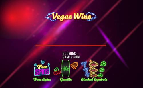 Vegas Wins Review Slots Game features include: Free Spins, Gamble and Stacked Symbols